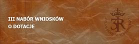 III nabór wniosków aplikacyjnych w ramach programu (Marka lokalna szansą rozwoju przedsiębiorczości na Szlacheckim Szlaku w województwie lubelskim)
