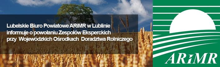 Lubelskie Biuro Powiatowe ARiMR w Lublinie informuje o powołaniu Zespołów Eksperckich przy  Wojewódzkich Ośrodkach  Doradztwa Rolniczego