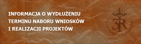 Informacja o wydłużeniu terminu naboru wniosków i realizacji projektów