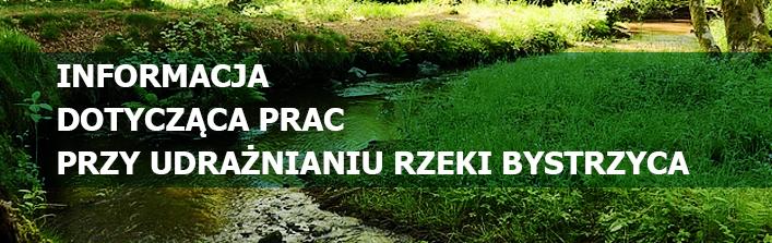 Informacja dotycząca prac przy udrażnianiu rzeki Bystrzyca