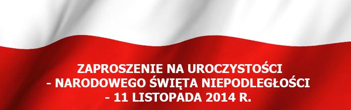 Zaproszenie na uroczystości - Narodowego Święta Niepodległości - 11 Listopada 2014 r.
