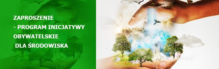 Zaproszenie - Program Inicjatywy Obywatelskie dla Środowiska, termin 8 grudnia 2014 r.