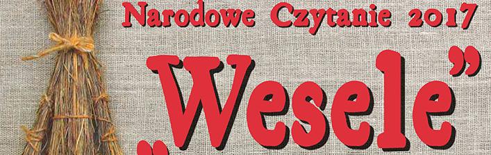 """Narodowe Czytanie 2017 """"Wesele"""" Stanisława Wyspiańskiego"""