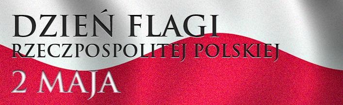 2 maja Dzień Flagi Rzeczypospolitej Polskiej