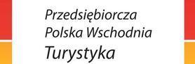 Przedsiębiorcza Polska Wschodnia - Turystyka
