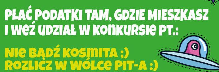 Nie bądź kosmita ;)  rozlicz w Wólce PIT-a :)