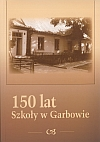 150 lat szkoły w Garbowie