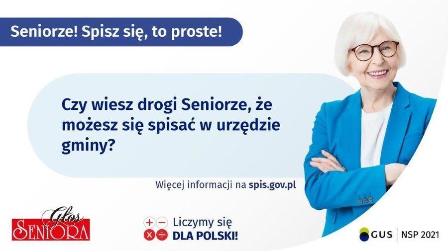 Baner z napisami: Seniorze! Spisz się, to proste! Czy wiesz drogi Seniorze, że możesz się spisać w urzędzie gminy? Więcej informacji na spis.gov.pl Glos SENIORA Liczymy się Xe DLA POLSKI! GUS NSP 2021