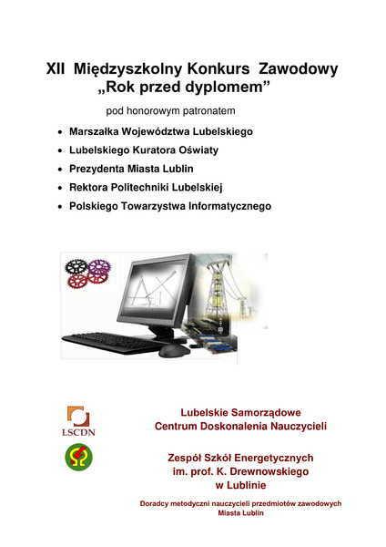 XII Edycji Lubelskiego Międzyszkolnego Konkursu Zawodowego 'Rok przed dyplomem'