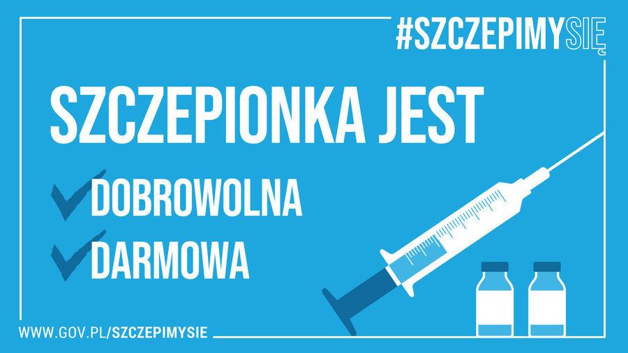 Napis: #SZCZEPIMYSIĘ SZCZEPIONKA JEST DOBROWOLNA DARMOWA wwW.GOV.PL/SZCZEPIMYSIE