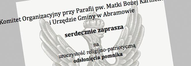Serdecznie zapraszamy na uroczystość religijno-patriotyczną odsłonięcia pomnika