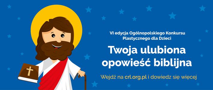"""Ogólnopolski Konkurs Plastyczny dla Dzieci """"Twoja Ulubiona Opowieść Biblijna"""""""