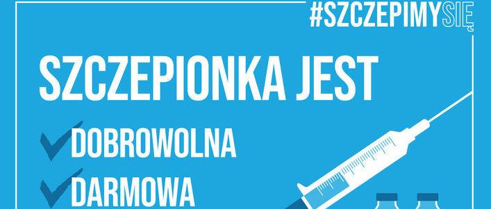 Grafika z napisem: #SZCZEPIMYSIĘ SZCZEPIONKA JEST DOBROWOLNA DARMOWA
