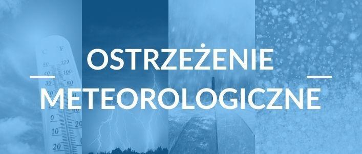 Grafika niebieska z napisem Ostrzeżenie meteorologiczne. W tle zdjęcia pogody.