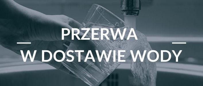 Napis Przerwa w dostawie wody