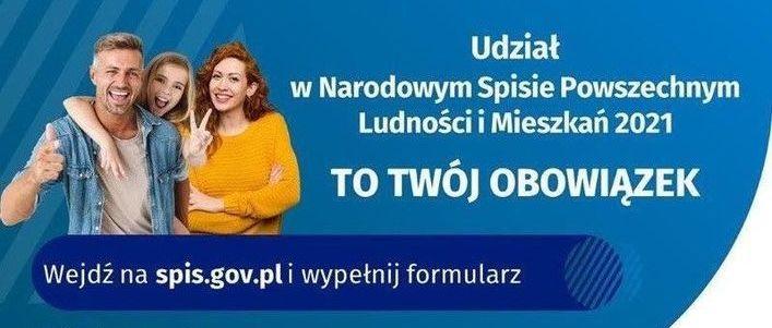 Uśmiechnięci ludzie i napis Udział w Narodowym Spisie Powszechnym Ludności i Mieszkań 2021 TO TWÓJ OBOWIĄZEK Wejdź na spis.gov.pl i wypełnij formularz