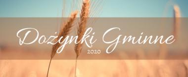 DOŻYNKI GMINNE 2020
