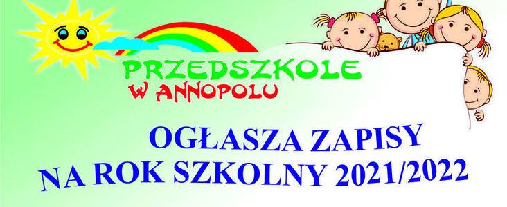 REKRUTACJA  DO PRZEDSZKOLA W ANNOPOLU  NA ROK SZKOLNY 2021/2022