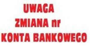 UWAGA Zmiana numeru konta bankowego