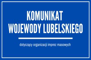 Komunikat Wojewody lubelskiego dotyczący imprez masowych