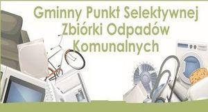 GMINNY PUNKT SELEKTYWNEJ ZBIÓRKI ODPADÓW KOMUNALNYCH w Borzechowie NIECZYNNY do 15.04.2020r