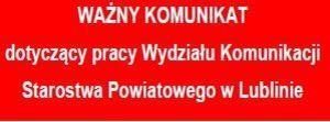 WAŻNY KOMUNIKAT dotyczący pracy Wydziału Komunikacji Starostwa Powiatowego w Lublinie