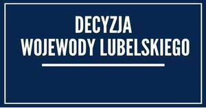 Informacja Wojewody Lubelskiego
