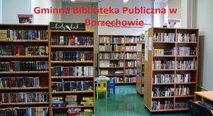 Gminnej Bibliotece Publicznej w Borzechowie jest czynna od 7 maja 2020 r