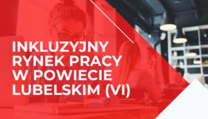 Napis na czerwonym tle - Inkluzyjny rynek pracy w Powiecie Lubelskim (VI)