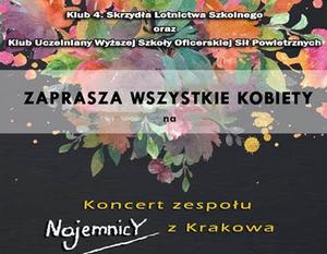 Klub 4. Skrzydła Lotnictwa Szkolnego oraz Klub Uczelniany WSOSP zapraszają na koncert. Wstęp wolny.