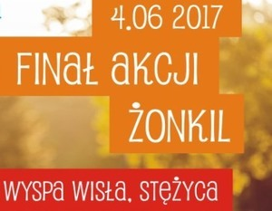 FINAŁ AKCJI ŻONKIL - 04.06.2017R. - WYSPA WISŁA STĘŻYCA