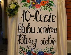 """10 – LECIE KLUBU SENIORA """"BLIŻEJ SIEBIE"""""""