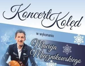 Maciej Miecznikowski - Koncert Świąteczny