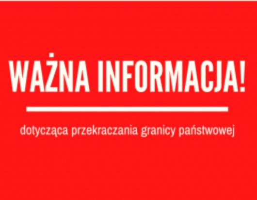 Informacja Lubelskiego Urzędu Wojewódzkiego dotycząca ograniczeń w przekraczaniu granic