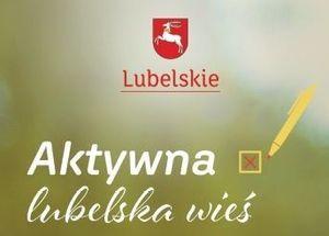Aktywna lubelska wieś - pomóż swojej gminie zdobyć nawet 50 000 zł!