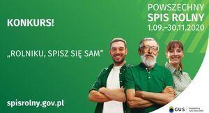 "Grafika z napisami  POWSZECHNY SPIS ROLNY KONKURS! 1.09.-30.11.2020 ""ROLNIKU, SPISZ SIĘ SAM"" spisrolny.gov.pl GUS Powszechny Spis Rolny 2020"