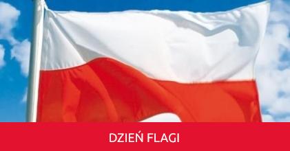 2 maja 2017 - Dzień Flagi Rzeczypospolitej Polskiej