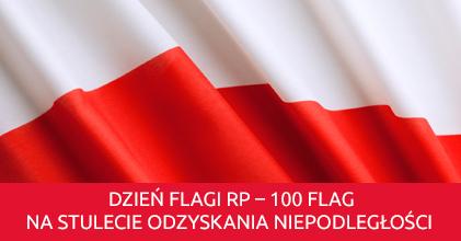 Dzień Flagi RP – 100 flag na Stulecie Odzyskania Niepodległości
