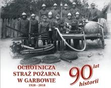 90 lat Ochotniczej Straży Pożarnej w Garbowie