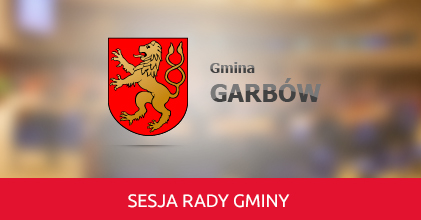 Zaproszenie na XXXI Sesję Rady Gminy Garbów 11.07.2018