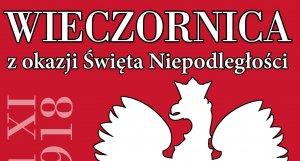 Wieczornica z okazji 100-lecia Odzyskania przez Polskę Niepodległości
