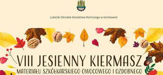 VIII Jesienny Kiermasz Materiału Szkółkarskiego Owocowego i Ozdobnego