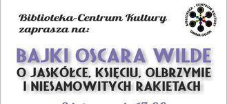 Gminne centrum Kultury zaprasza na BAJKI OSCARA WILDE