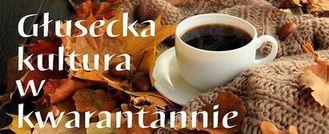 Głusecka kultura w kwarantannie- napis na tle kawy i jesiennych liści