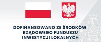 Flaga i godło polski z napisem: DOFINANSOWANO ZE ŚRODKÓW RZĄDOWEGO FUNDUSZU INWESTYCJI LOKALNYCH