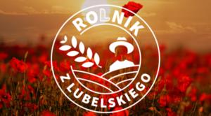 """Rusza konkurs """"Rolnik z Lubelskiego"""" 2021!"""