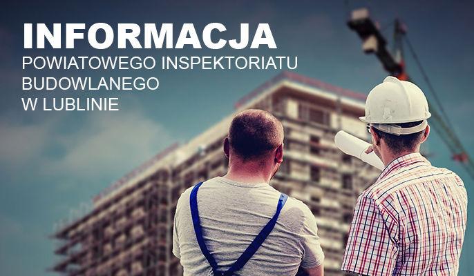 Grafika ogólna - napis informacja Powiatowego Inspektoratu Budowlanego w Lublinie na tle zdjęcia budowy