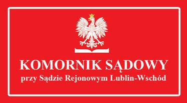 napis na czerwonym tle: komornik Sądowy przy Sądzie Rejonowym Lublin-Wschód