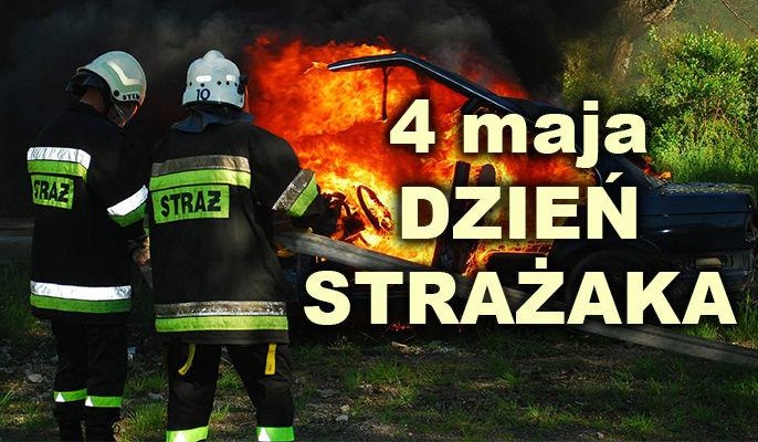 Na zdjęciu strażacy w akcji i napis: 4 maja dzień strażaka