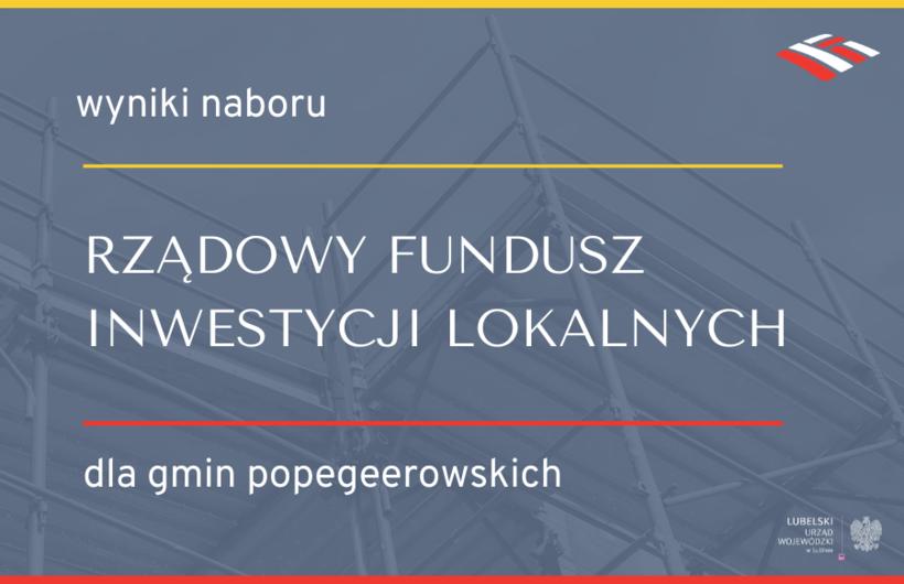Na zdjęciu plansza z napisem: wyniki naboru Rządowy Fundusz Inwestycji Lokalnych dla gmin popegeerowskich